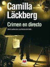 CRIMEN EN DIRECTO de Camilla Läckberg