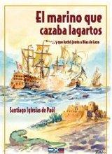 """""""El marino que cazaba lagartos…"""" de Santiago Iglesias de Paúl"""