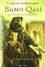 'Banu Qasi: La guerra del Al Ándalus' de Carlos Aurensanz