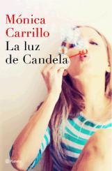 """Extraordinario arranque de """"La luz de Candela"""", primera novela de la periodista Mónica Carrillo"""