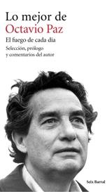 Seix-Barral publica 'Lo mejor de Octavio Paz. El fuego de cada día'