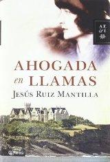 'Ahogada en llamas' de Jesús Ruiz Mantilla