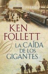"""""""La caída de los gigantes"""", de Ken Follett"""