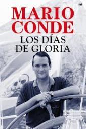 """""""Los días de gloria"""" de Mario Conde"""