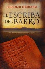 'El escriba de barro' de Lorenzo Mediano