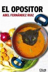 """Click Ediciones publica """"El opositor"""" de Abel Fernández Ruiz"""