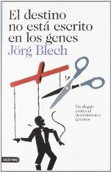 'El destino no está escrito en los genes' de Jörg Blech