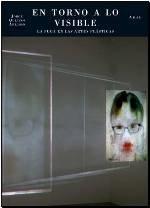 """""""En torno a lo visible. La fuga en las artes plásticas"""" de Jorge Quijano Ahijado"""