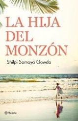 """""""La hija del monzón"""" de Shilpi Somaya Gowda"""