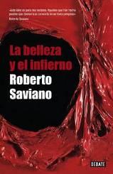 LA BELLEZA Y EL INFIERNO: Los mejores textos periodísticos de Saviano, autor de Gomorra