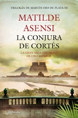 'La conjura de Cortés', de Matilde Asensi