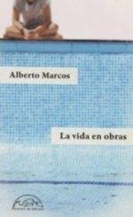 'La vida en obras' de Alberto Marcos