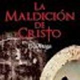 'La maldición de Cristo' de José Miguel Ortega Aguilar