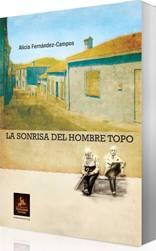 'La sonrisa del hombre topo' de Alicia Fernández-Campos