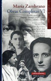 Galaxia Gutenberg publica el sexto tomo de las Obras Completas de María Zambrano