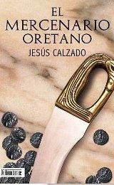 'El mercenario oretano' de Jesús Calzado