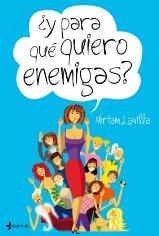 '¿Y para que quiero enemigas?' De Miriam Lavilla: un apasionante viaje al mundo de las amistades femeninas