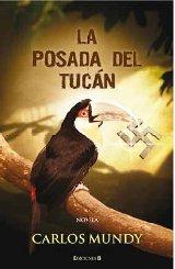"""""""La Posada del Tucán"""" de Carlos Mundy"""