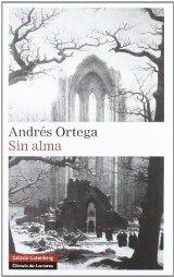 'Sin alma' de Andrés Ortega
