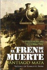 """""""El tren de la muerte"""" de Santiago Mata: la investigación sobre una de las grandes masacres de la Guerra Civil"""