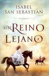 'Un reino lejano' de Isabel San Sebastián