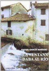 """""""La ventana daba al río"""", de Rafael García Serrano"""